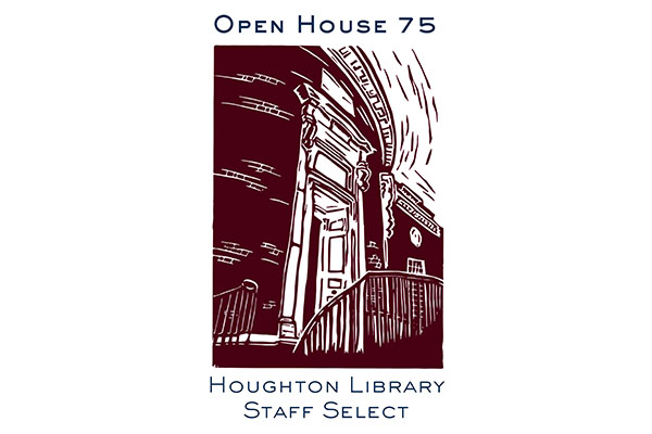 Open House 75: Houghton Library Staff Select